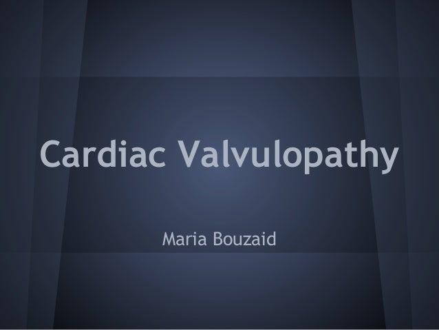Cardiac Valvulopathy Maria Bouzaid