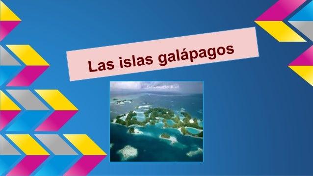 Las islas galápagos Las islas galápagos nunca a estado conectado con los continentes en muchos cientos de miles de años lo...