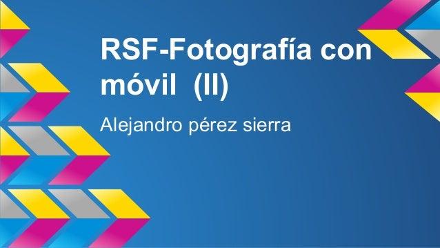 RSF-Fotografía con  móvil (II)  Alejandro pérez sierra