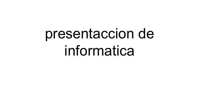 presentaccion de informatica