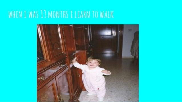 wheniwas13monthsilearntowalk