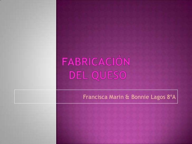 Francisca Marin & Bonnie Lagos 8ºA