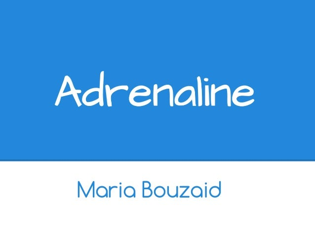 Adrenaline Maria Bouzaid
