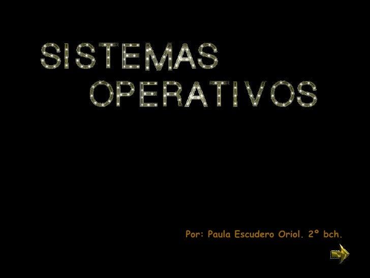Por: Paula Escudero Oriol. 2º bch.