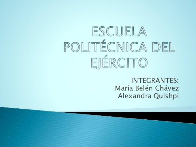 INTEGRANTES: María Belén Chávez Alexandra Quishpi