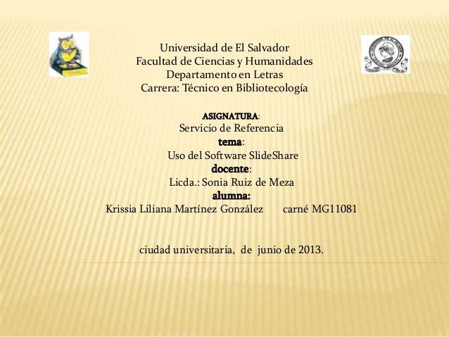 Universidad de El SalvadorFacultad de Ciencias y HumanidadesDepartamento en LetrasCarrera: Técnico en BibliotecologíaASIGN...