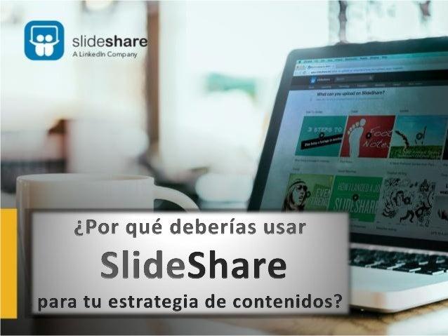 ¿Qué es SlideShare? SlideShare es una plataforma de contenido profesional, adquirida por LinkedIn, con más de 18 millones ...
