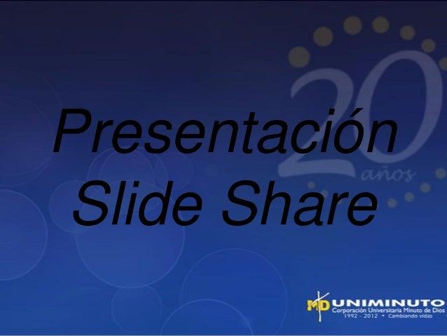 Presentación Slide Share