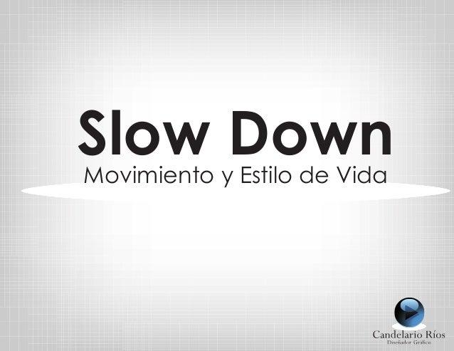 Slow DownMovimiento y Estilo de Vida