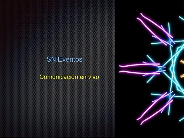 SN Eventos Comunicación en vivo