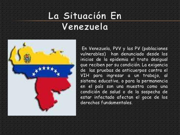 Los derechos humanos másfrecuentemente vulnerados en loscasos de SIDA, tanto en el mundo     como en Venezuela son:
