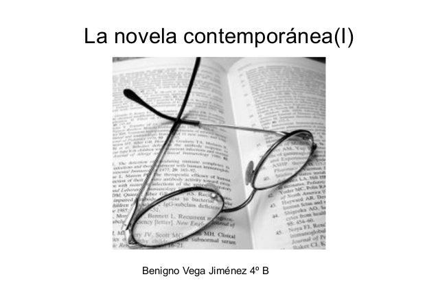 La novela contemporánea(I)     Benigno Vega Jiménez 4º B
