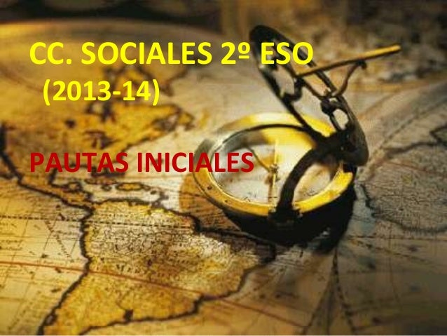 CC. SOCIALES 2º ESO (2013-14) PAUTAS INICIALES