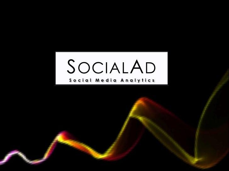 S OCIAL A DSocial Media Analytics