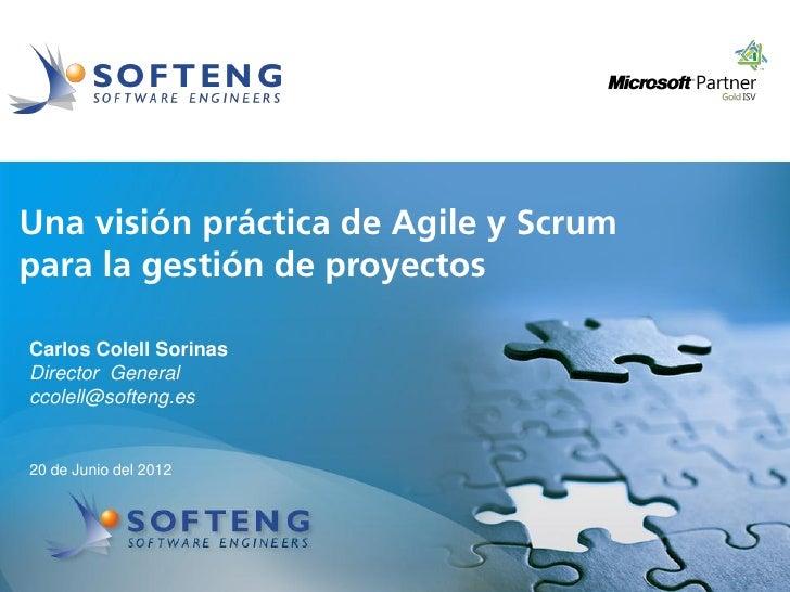 proyecto:Una visión práctica de Agile y Scrumpara la gestión de proyectosCarlos Colell SorinasDirector Generalccolell@soft...