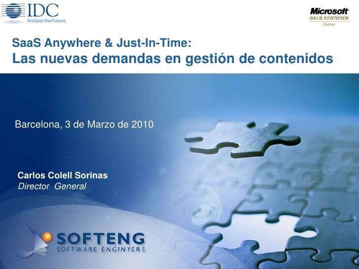 SaaS Anywhere & Just-In-Time:<br />Las nuevasdemandas en gestión de contenidos<br />Barcelona, 3 de Marzo de 2010<br />Car...