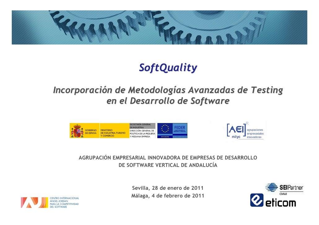SoftQualityIncorporación de Metodologías Avanzadas de Testing            en el Desarrollo de Software     AGRUPACIÓN EMPRE...
