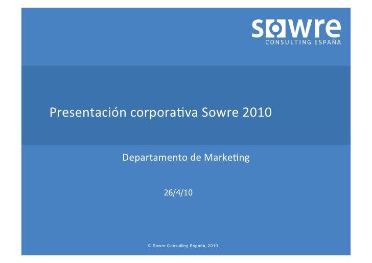 Presentación  corpora.va  Sowre  2010                   Departamento  de  Marke.ng                          ...