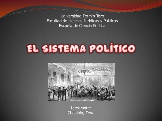Universidad Fermín ToroFacultad de ciencias Jurídicas y Políticas       Escuela de Ciencia Política             Integrante...