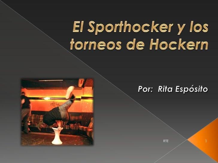 El Sporthocker y los torneos de Hockern<br />Por:  Rita Espósito <br />1<br />RTE<br />