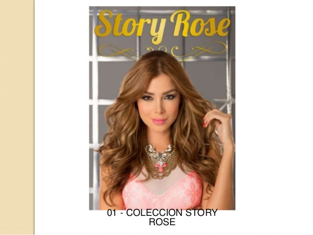 01 - COLECCION STORY ROSE