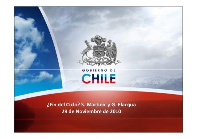 ¿Fin del Ciclo? S. Martinic y G. Elacqua 29 de Noviembre de 2010