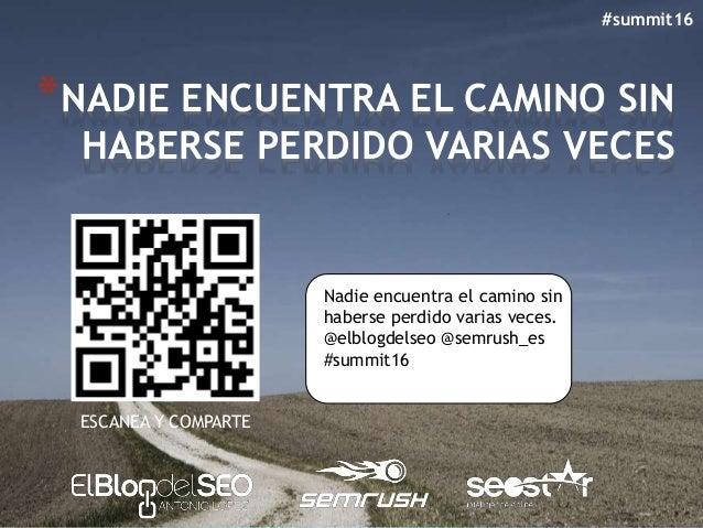*NADIE ENCUENTRA EL CAMINO SIN HABERSE PERDIDO VARIAS VECES #summit16 ESCANEA Y COMPARTE Nadie encuentra el camino sin hab...