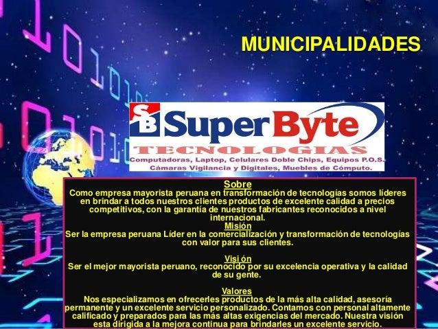 MUNICIPALIDADES                                      Sobre Como empresa mayorista peruana en transformación de tecnologías...