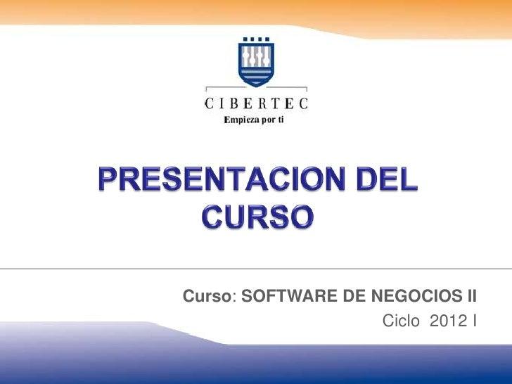 Curso: SOFTWARE DE NEGOCIOS II                    Ciclo 2012 I