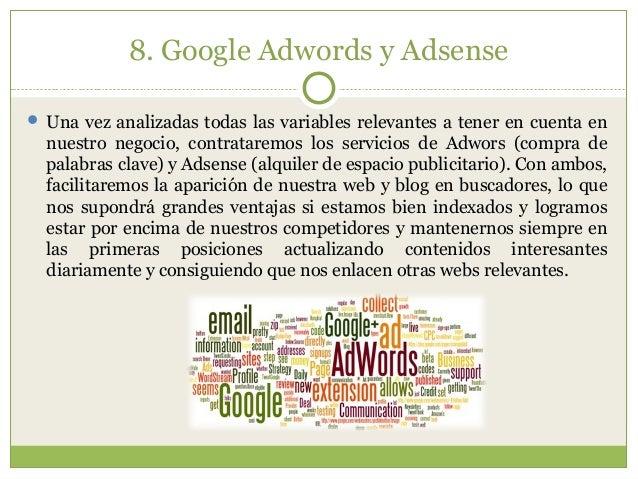 8. Google Adwords y Adsense  Una vez analizadas todas las variables relevantes a tener en cuenta en nuestro negocio, cont...