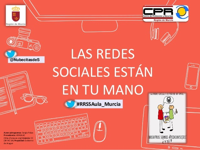 LAS REDES SOCIALES ESTÁN EN TU MANO #RRSSAula_Murcia @NubecitasdeS Autor pictogramas: Sergio Palao Procedencia: ARASAAC (h...