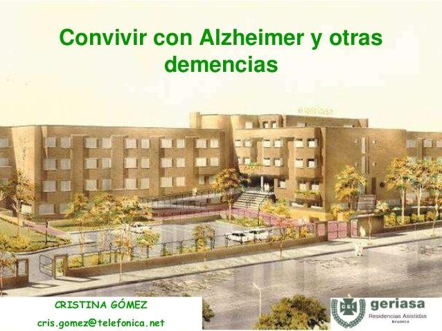 Convivir con Alzheimer y otras demencias CRISTINA GÓMEZ cris.gomez@telefonica.net