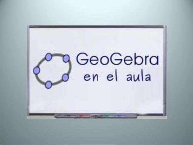 OBJETIVO DEL TALLER • Generar una instancia para el aprendizaje de las herramienta de Geogebras y sus posibilidades educat...