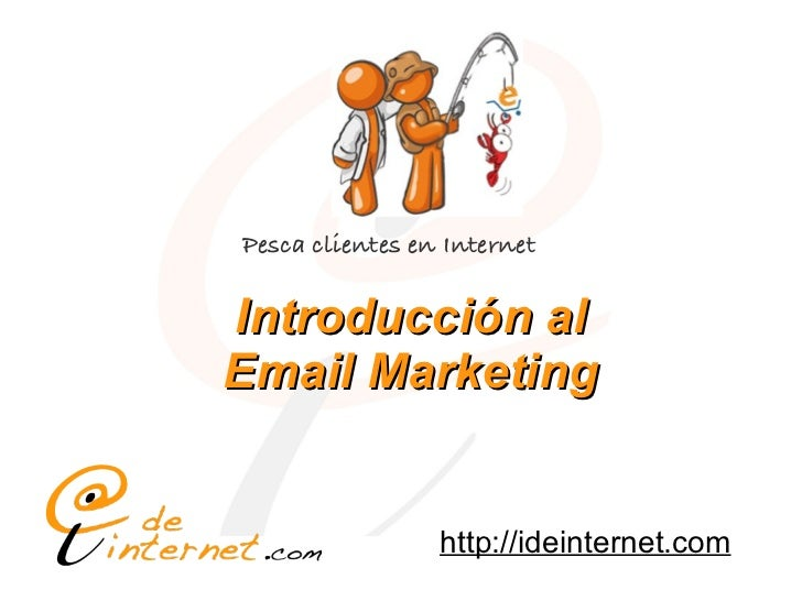 Pesca clientes en Internet                        Introducción al                        Email Marketing                  ...
