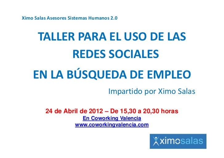 XimoSalasAsesoresSistemasHumanos2.0      TALLERPARAELUSODELAS            REDESSOCIALES    ENLABÚSQUEDADEEM...
