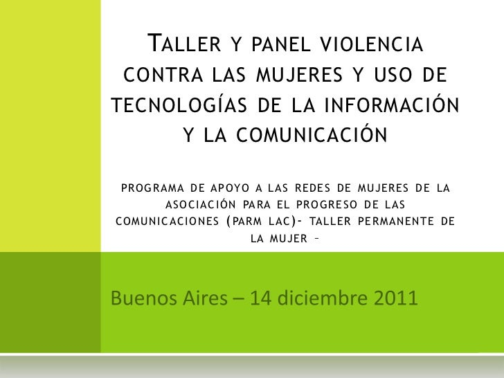 TALLER Y PANEL VIOLENCIA CONTRA LAS MUJERES Y USO DETECNOLOGÍAS DE LA INFORMACIÓN             Y LA COMUNICACIÓN PROGR A M ...