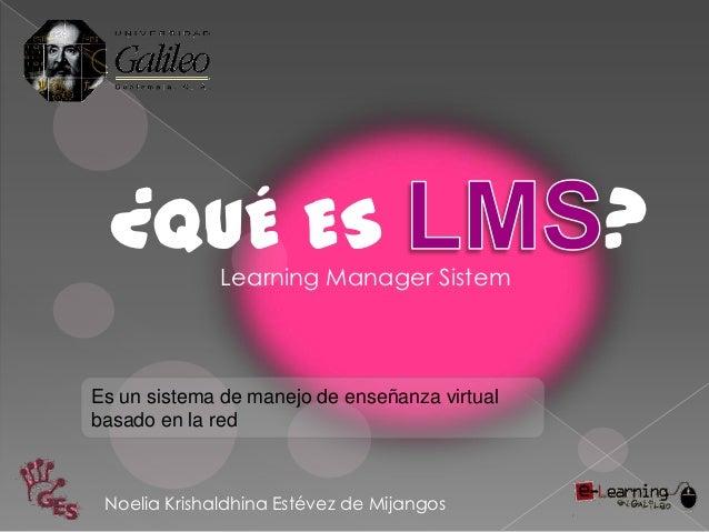 ¿QUÉ ES     Learning Manager Sistem                                               ?Es un sistema de manejo de enseñanza vi...