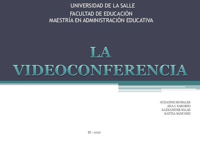 UNIVERSIDAD DE LA SALLE FACULTAD DE EDUCACIÓN MAESTRÍA EN ADMINISTRACIÓN EDUCATIVA SUZANNE MORALES ANA I. SABORÍO ALEXANDE...