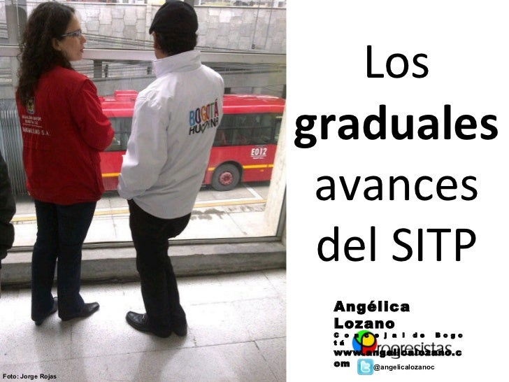 Los                    graduales                     avances                     del SITP                     Angélica    ...
