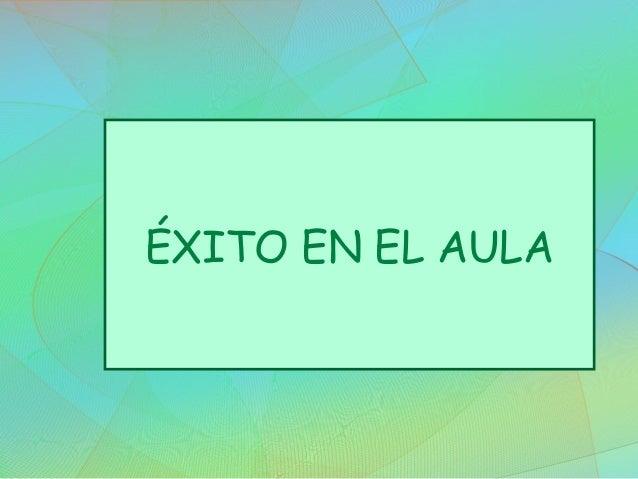 ÉXITO EN EL AULA
