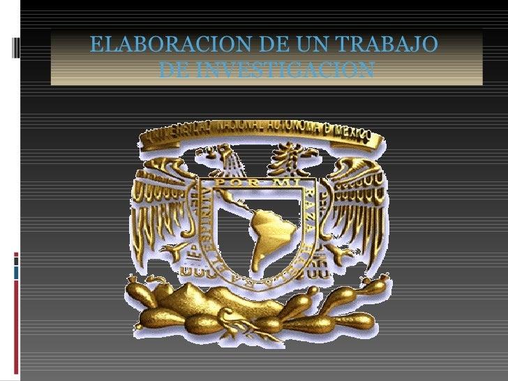 ELABORACION DE UN TRABAJO  DE INVESTIGACION