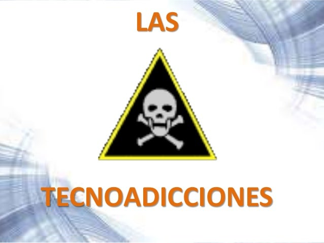 LAS TECNOADICCIONES