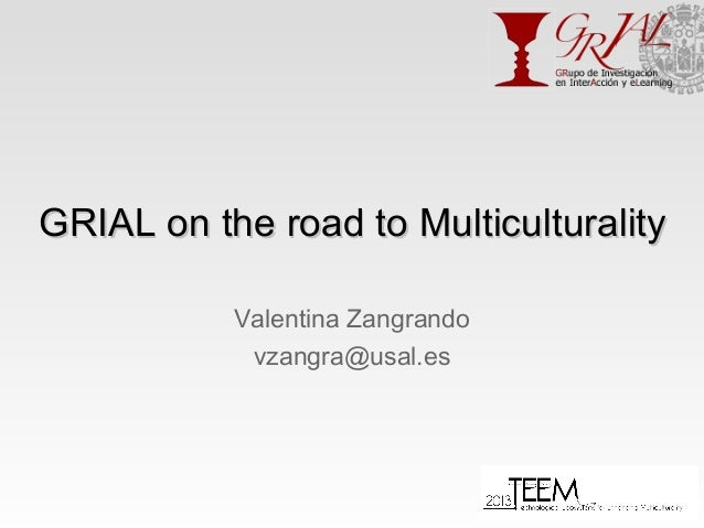 GRIAL on the road to Multiculturality Valentina Zangrando vzangra@usal.es
