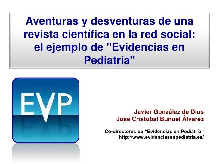 """Aventuras y desventuras de unarevista científica en la red social:  el ejemplo de """"Evidencias en            Pediatría""""    ..."""