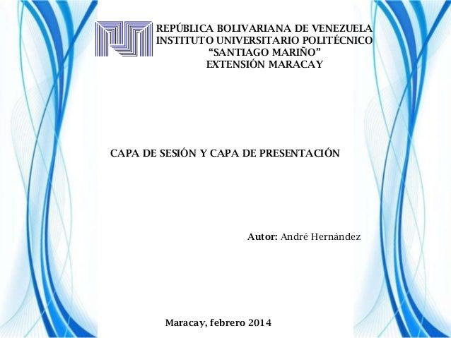 """REPÚBLICA BOLIVARIANA DE VENEZUELA INSTITUTO UNIVERSITARIO POLITÉCNICO """"SANTIAGO MARIÑO"""" EXTENSIÓN MARACAY  CAPA DE SESIÓN..."""