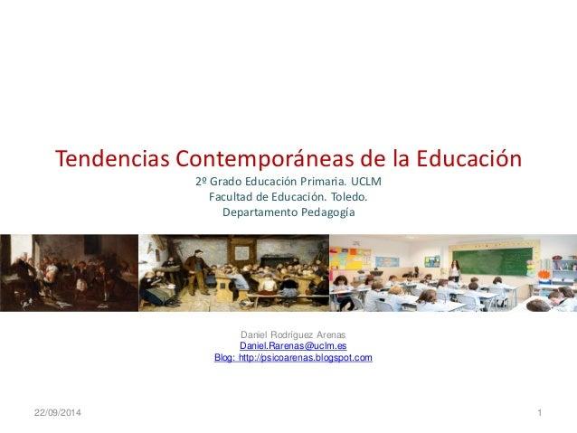 Tendencias Contemporáneas de la Educación 2º Grado Educación Primaria. UCLM Facultad de Educación. Toledo. Departamento Pe...
