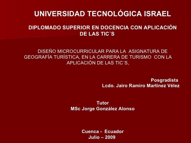 UNIVERSIDAD TECNOLÓGICA ISRAEL  DIPLOMADO SUPERIOR EN DOCENCIA CON APLICACIÓN                 DE LAS TIC´S       DISEÑO MI...