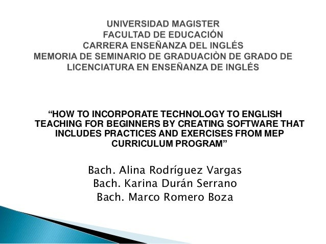 """""""HOW TO INCORPORATE TECHNOLOGY TO ENGLISH TEACHING FOR BEGINNERS BY CREATING SOFTWARE THAT INCLUDES PRACTICES AND EXERCISE..."""