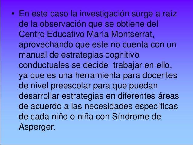 MANUAL DE TÉCNICAS COGNITIVO CONDUCTUALES PARA TRABAJAR CON NIÑOS Y NIÑAS CON SÍNDROME DE ASPERGER Slide 3