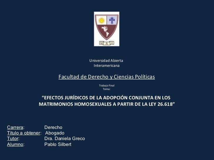 """Universidad Abierta  Interamericana Facultad de Derecho y Ciencias Políticas Trabajo Final Tema:  """" EFECTOS JURÍDICOS DE ..."""